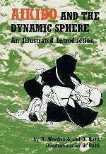 Aikido and the Dynamic Sphere, by Westbrook and Ratti.