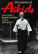 The Essence of Aikido - Spiritual Teachings of Morihei Ueshiba.
