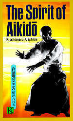 The Spirit of Aikido, by Kisshomaru Ueshiba.