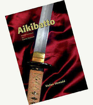 Aikibatto: Sword Exercises for Aikido Students - the book.