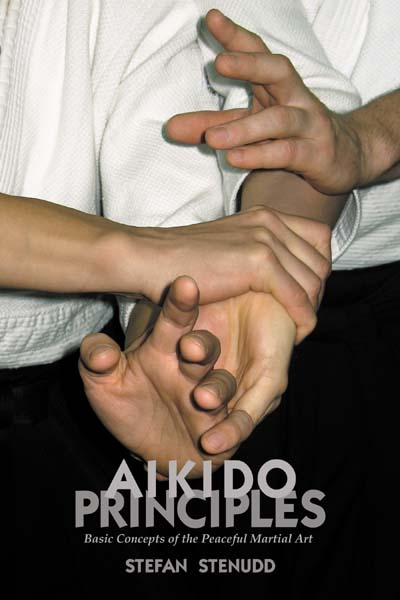 Aikido Principles. Book by Stefan Stenudd.