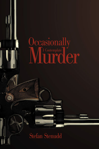 Occasionally I Contemplate Murder. Book by Stefan Stenudd.